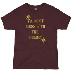 Don't mess with mummy