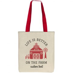 Life is Better on the Farm Custom Tote Bag