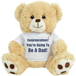 Congratulations! You're going to be a dad Teddy Bear