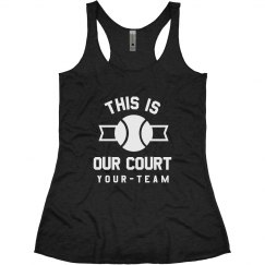 This is Our Court Custom Team