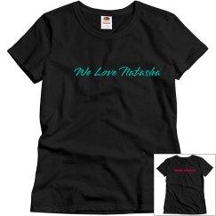 We Love natasha/ F cancer (women's)