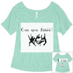 Can you dance? Shirt