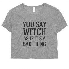 As If Being A Witch Is A Bad Thing