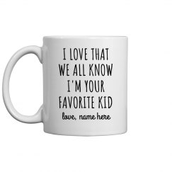Favorite Kid Custom Funny Father's Day Mug