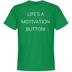 Motivation Button Unisex T-Shirt