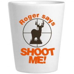 Roger Wants Shot