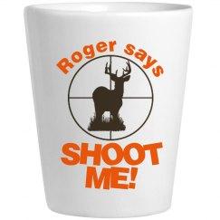 Roger Wants Shot