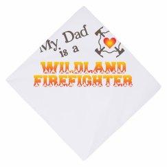 Dad is a Wildland Firefighter