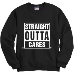 Straight Outta Cares