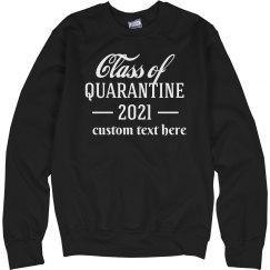 Custom Seniors Class of Quarantine 2021