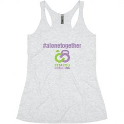 Ladies #alonetogether Tank
