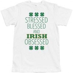 STRESSED BLESSED IRISH OBSESSED
