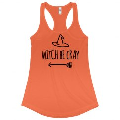 Witch Be Cray Halloween Tank top