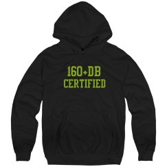 160 db+ certified Sweatshirt