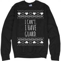 I Have Guard Ugly Sweatshirt
