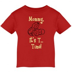 Mommy, It's T...Time! Tee