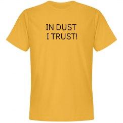 In Dust I Trust! Unisex T-Shirt, SSDWL Style