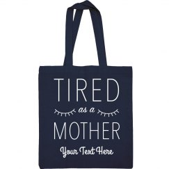 Tired as a Mother Tote