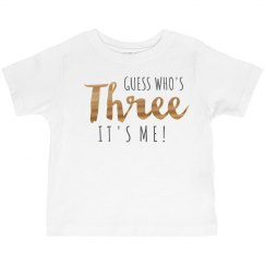 Metallic Foil Guess Who's Three Birthday Tee