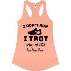 I Don't Run I Trot