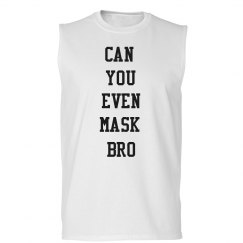 Unisex Tank- Can you even mask