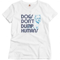 Dogs don't dump humans
