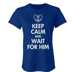 Keep Calm & Wait For Him