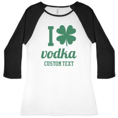 I Love Vodka Funny St. Patrick's Day Bad & Boozy