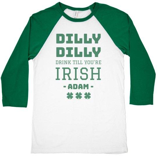 a518ffa2cb Drink Till You're Irish Dilly Dilly Unisex 3/4 Sleeve Raglan T-Shirt