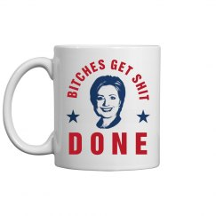 Bitches Get Shit Done HRC Mug