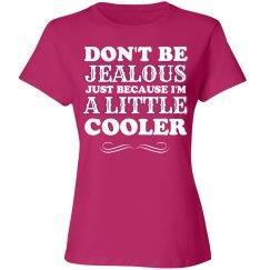 I'm a little cooler shirt