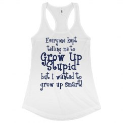 Grow Up Stupid