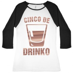 Metallic Cinco De Drinko Raglan