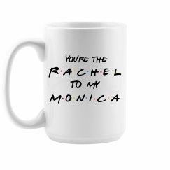Monica To My Rachel Galentine Gift
