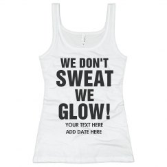 Custom Don't Sweat We Glow Run