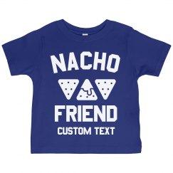 Nacho Friend Custom Toddler