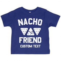 Nacho Friend Custom Toddler