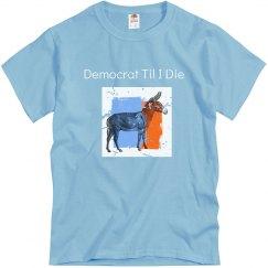 Democrat Til I Die
