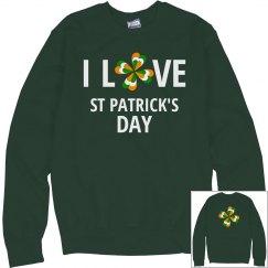 I Love St Patricks Day, Sweatshirt