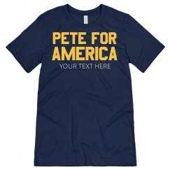 Custom Text Pete For America