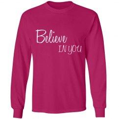 Believe IN YOU Unisex Long Sleeve Tshirt