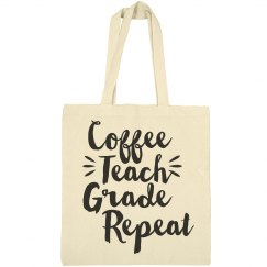 Coffee, Teach, Grade, Repeat