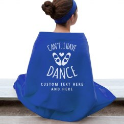 Can't, I Have Dance Custom Text