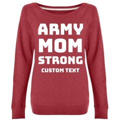 Army Mom Strong Custom Sweatshirt
