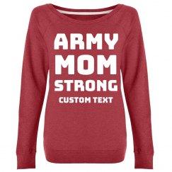 Army Mom Strong Custom Sweatshirt