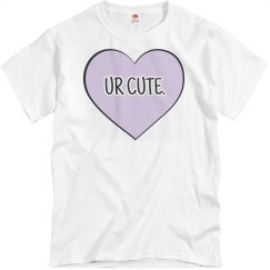 You're Cute Heart Tee