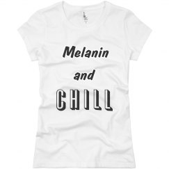 Melanin and Chill