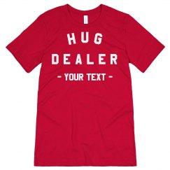 Hug Dealer Custom Valentine's Tee