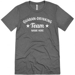 Quaran-drinking Team Custom Shirt