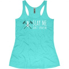 Slay Me Don't Spray Me Tank (Turquoise)